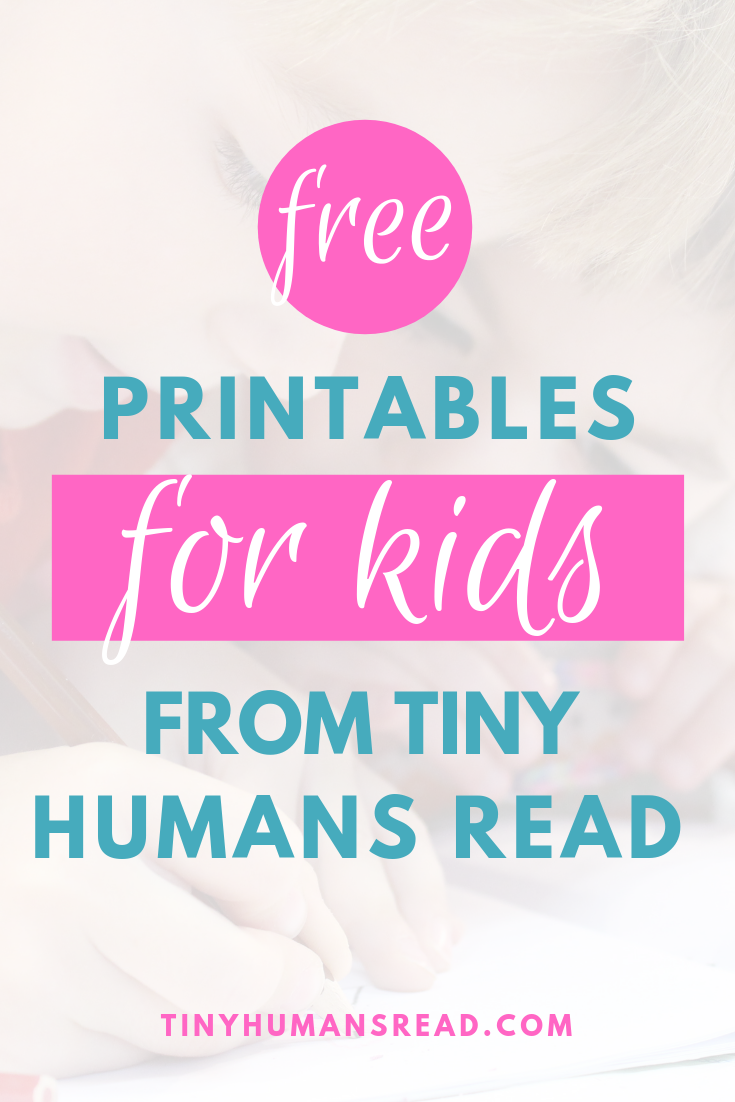 Free Printables for Kids from Tiny Humans Reads - Free printables for kids ready to download and print for easy learning and fun! Choose from printable for toddlers and preschoolers like worksheets, coloring and activity pages, and more! #printables #freeprintables #activitiesforkids #activitiesforbabies #activitiesfortoddlers #baby #toddler #earlylearning #reading #books #craftsforkids #ideasforkids