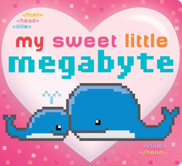 My Sweet Little Megabyte - April Book from Tiny Humans Read Book Box for Kids - Children's Book Club
