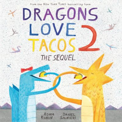 Dragons Love Tacos 2 - Books from Past Boxes of Tiny Humans Read Kids Book Subscription Box